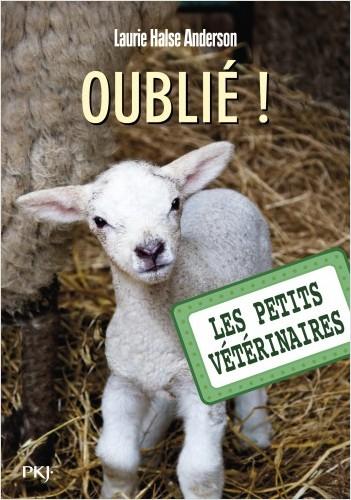 Les petits vétérinaires - tome 17 : Oublié !