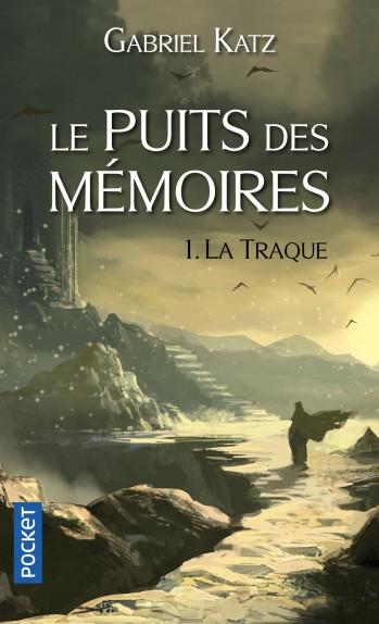 Le Puits des mémoires 1. La Traque