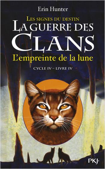 La guerre des Clans, cycle IV - tome 04 : L'empreinte de la lune