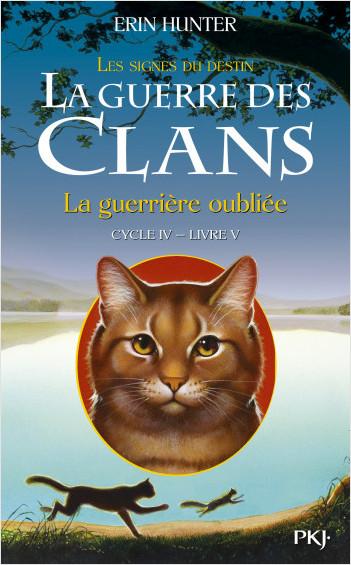 La guerre des Clans, cycle IV - tome 05 : La guerrière oubliée
