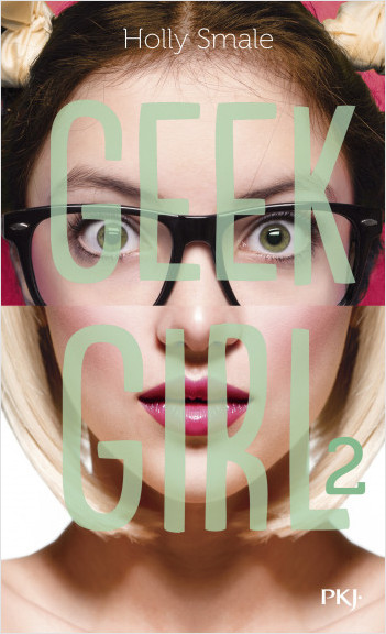 Geek Girl - tome 02