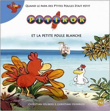 Pitikok tome 08 : Pitikok et la petite poule blanche