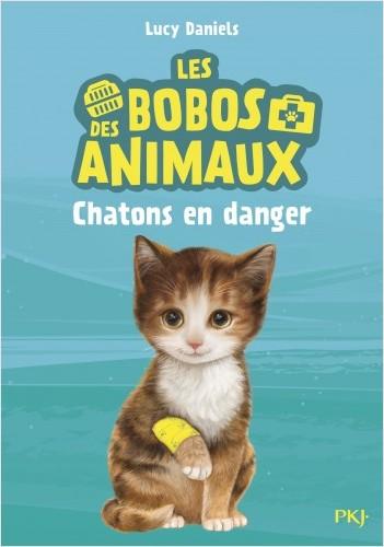 Les bobos des animaux - tome 01 : Chatons en danger