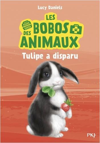 Les bobos des animaux - tome 02 : Tulipe le lapin a disparu