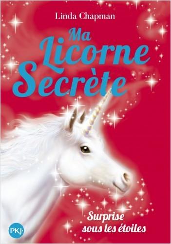 Ma licorne secrète - tome 04 : Surprise sous les étoiles