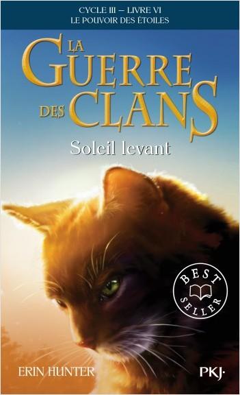 La guerre des Clans, Cycle III, Tome 06 : Soleil levant