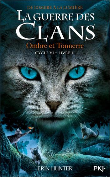 La guerre des Clans, cycle VI - tome 02 : Ombre et tonnerre