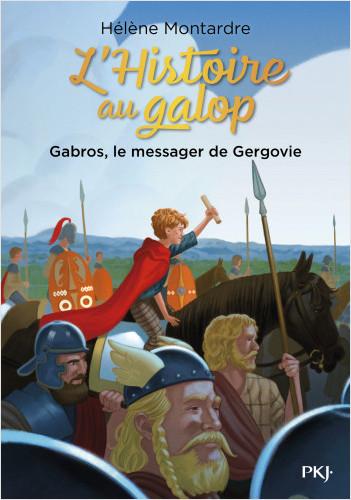 L'histoire au galop - tome 02 : Gabros, le messager de Gergovie