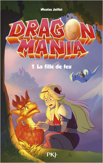 Dragon Mania - Tome 01 : La fille de feu