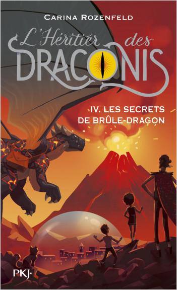 L'héritier des Draconis - tome 04 : Les secrets de Brûle-Dragon