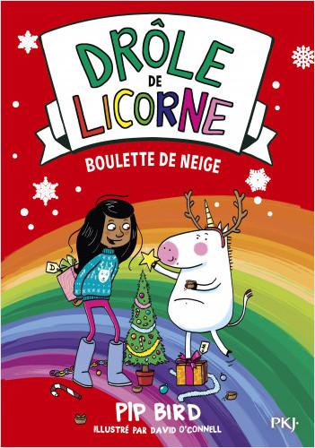 Drôle de licorne - tome 05 : Boulette de neige