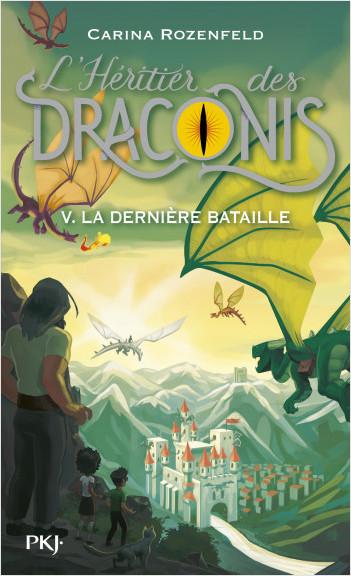 L'héritier des Draconis - tome 05 : La dernière bataille