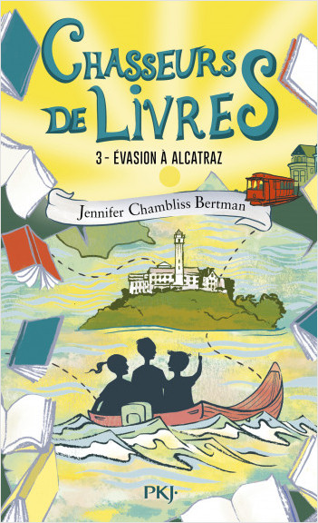 Chasseurs de livres - tome 03 : Évasion à Alcatraz