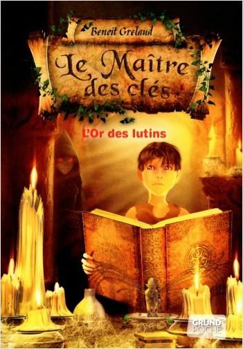 Le Maître des clés - Tome 2 : L'or des lutins – Roman fantastique jeunesse – À partir de 9 ans