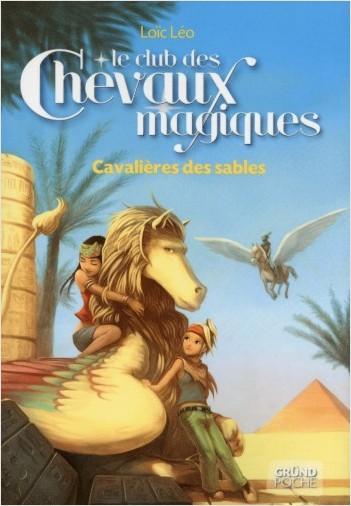 Le Club des Chevaux Magiques - Cavalières des sables - Tome 11