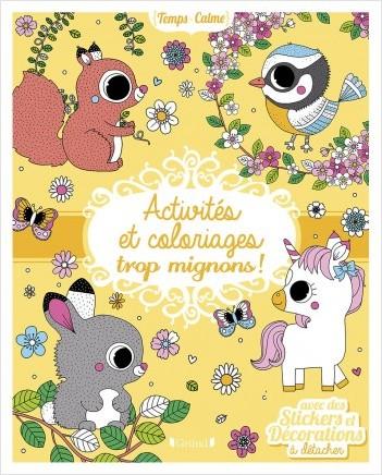 Activités et coloriages trop mignons – Livre d'activités avec 80 pages de coloriages, des jeux et des stickers – À partir de 6 ans