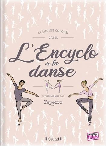 L'Encyclo de la danse – Encyclopédie jeunesse avec Repetto – À partir de 8 ans