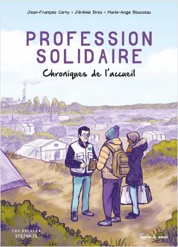 Profession solidaire : chroniques de l'accueil
