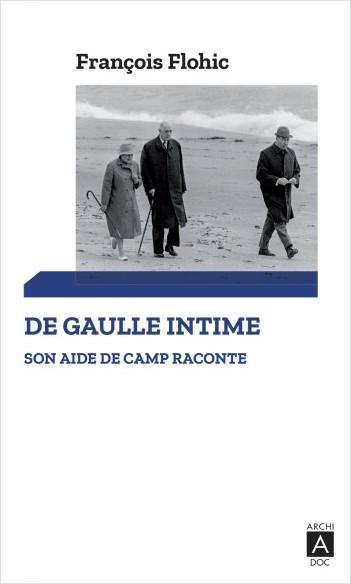 De Gaulle intime - Son aide de camp raconte