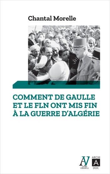 Comment De Gaulle et le FLN ont mis fin à la guerre d'Algérie