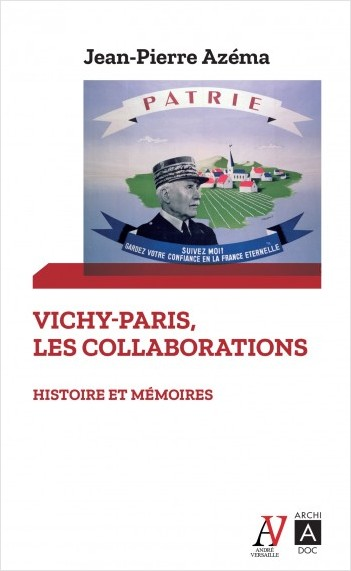 Vichy-Paris, les collaborations - Histoire et mémoires