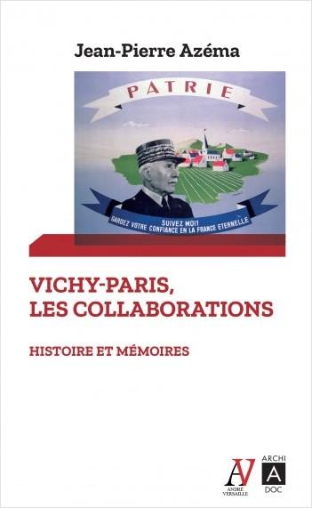 Vichy-Paris : les collaborations - Histoire et mémoires