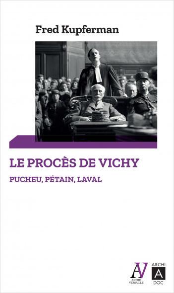 Le procès de Vichy : Pétain, Pucheu, Laval