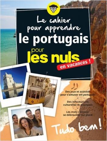 Le cahier pour apprendre le portugais pour les Nuls en vacances