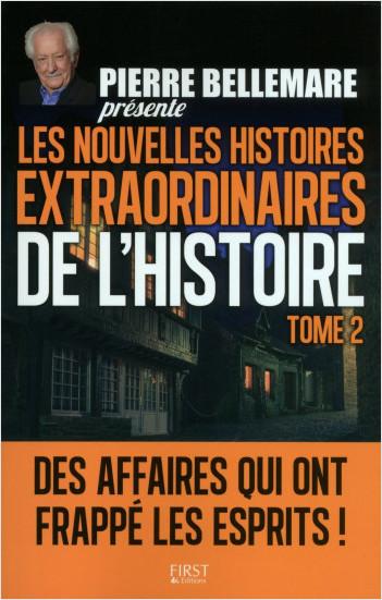 Pierre Bellemare présente les Nouvelles Histoires extraordinaires de l'Histoire - Tome 2