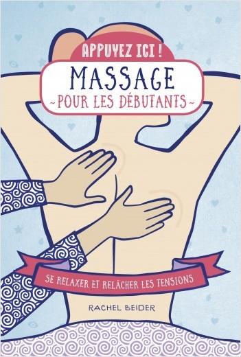 Massage pour les débutants - se relaxer et relâcher les tensions