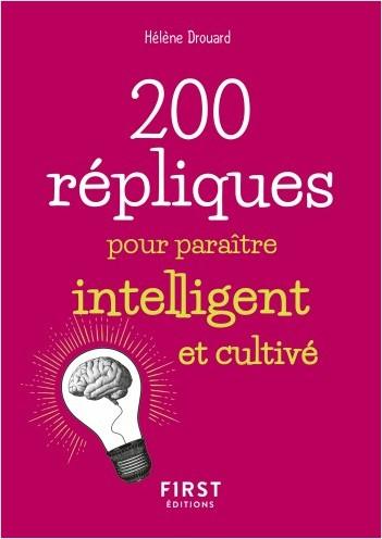 Petit livre de - 200 répliques pour paraître intelligent et cultivé