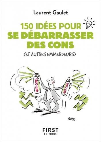 Petit livre de - 150 idées pour se débarrasser des cons