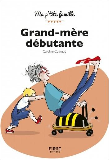 Grand-mère débutante, 2e éd.