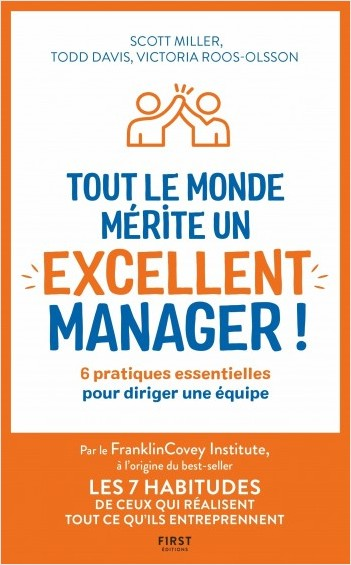 Tout le monde mérite un excellent manager - 6 pratiques essentielles pour diriger une équipe