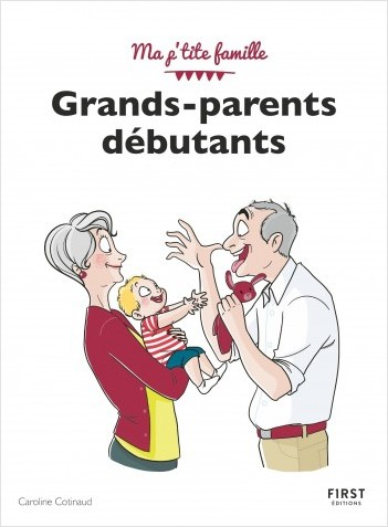 Grands-parents débutants, 4e édition