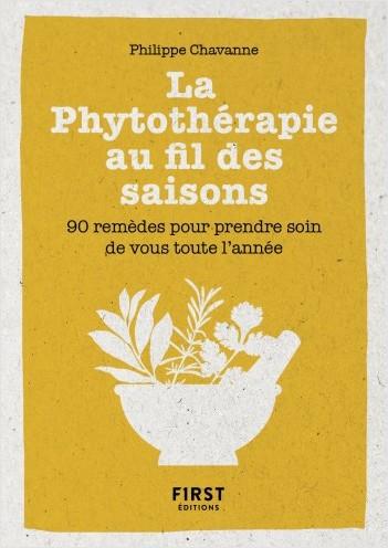 Petit Livre de la phytothérapie au fil des saisons - 90 remèdes pour prendre soin de vous toute l'année