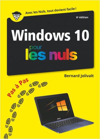 Windows 10 Pas à Pas pour les Nuls, grand format, 6e éd