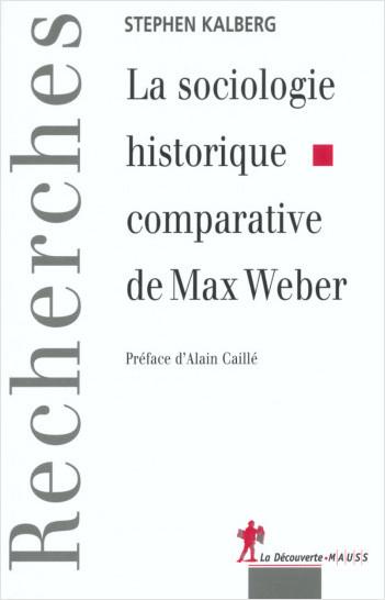 La sociologie historique comparative de Max Weber