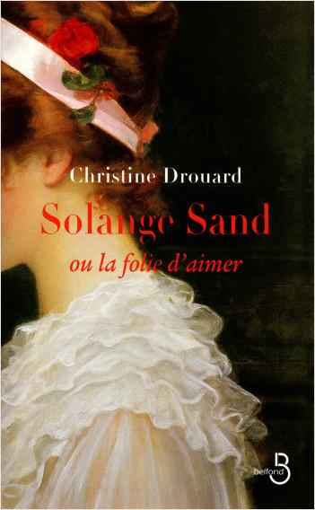 Solange Sand, la folie d'aimer