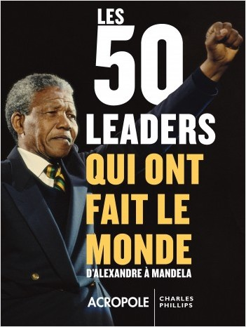 Les 50 leaders qui ont fait le monde