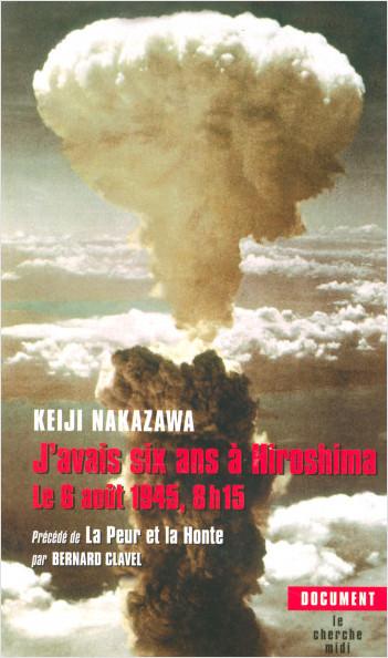 J'avais six ans à Hiroshima le 6 août 1945, 8 h 15