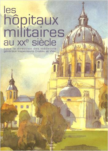 Les hôpitaux militaires au XXe siècle