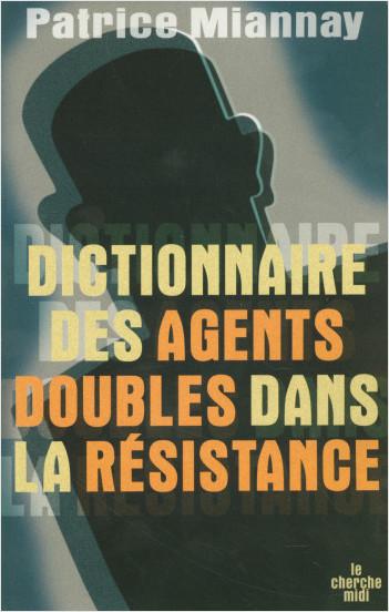 Dictionnaire des agents doubles dans la Résistance