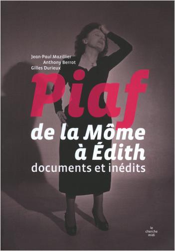 Piaf, de la Môme à Edith