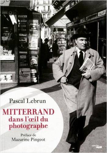 Mitterrand dans l'oeil du photographe