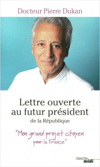 Lettre ouverte au futur président de la République
