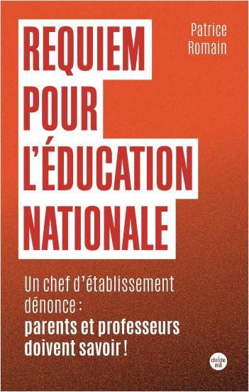 Requiem pour l'éducation nationale - Un chef d'établissement dénonce: parents et professeurs doivent savoir !
