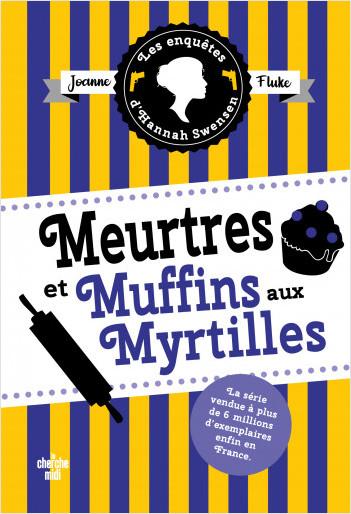 Les Enquêtes d'Hannah Swensen 3 : Meurtres et muffins aux myrtilles