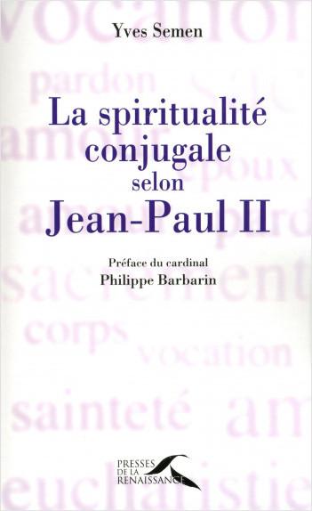 La spiritualitéconjugale selon Jean-Paul II