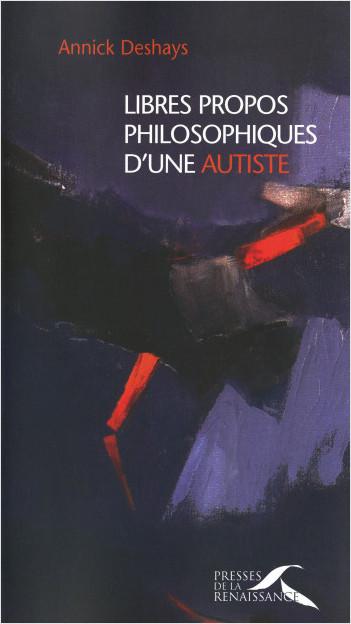 Libres propos philosophiques d'une autiste